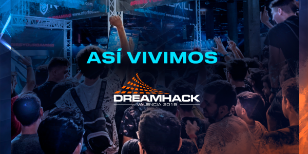 Así vivimos Dreamhack 2019
